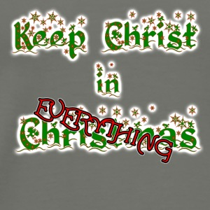 Keep Christ in EVERYTHING - Men's Premium T-Shirt