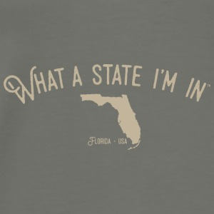 What a state I'm in. - Florida - Men's Premium T-Shirt