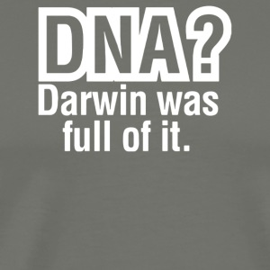 DNA Darwin Was Full Of It - Men's Premium T-Shirt