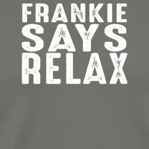 Frankie says relax - Men's Premium T-Shirt