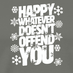 Happy whatever doesn't offend you Christmas tshirt - Men's Premium T-Shirt