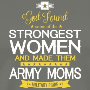 The Strongest Women And Made Them Army Moms Shirt - Men's Premium T-Shirt