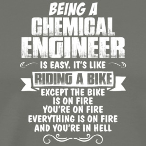 Chemical Engineer Is Like Riding A Bike T Shirt - Men's Premium T-Shirt