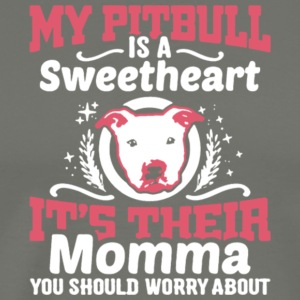 My Pitbull Is A Sweetheart It's Their Momma Shirt - Men's Premium T-Shirt