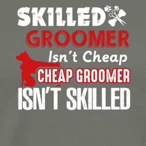 Skilled Groomer Isn't Cheap Shirt - Men's Premium T-Shirt