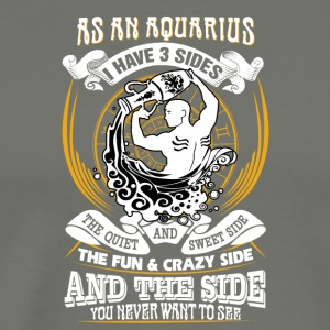 As a aquarius I have 3 sides - Men's Premium T-Shirt