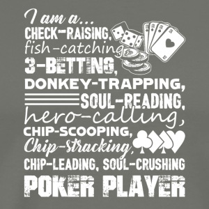 I Am A Poker Player Tee Shirt - Men's Premium T-Shirt