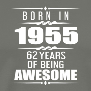 Born in 1955 62 Years of Being Awesome - Men's Premium T-Shirt