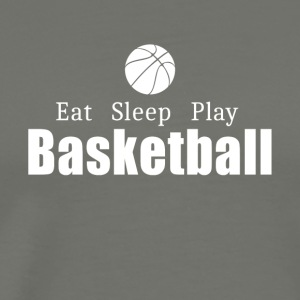 Eat Sleep Play Basketball- cool shirt,geek hoodie, - Men's Premium T-Shirt