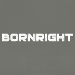 BORN RIGHT WHITE - Men's Premium T-Shirt