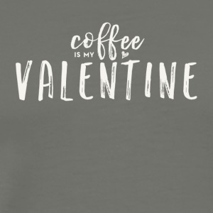 Coffee Is My Valentine (White Text) - Men's Premium T-Shirt
