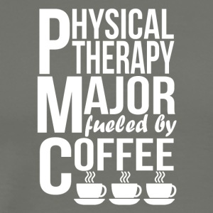 Physical Therapy Major Fueled By Coffee - Men's Premium T-Shirt
