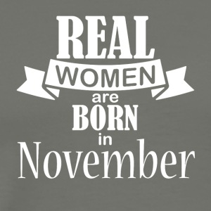 Real women born in November - Men's Premium T-Shirt