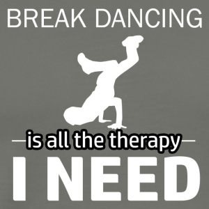 Breakdancing is my therapy - Men's Premium T-Shirt