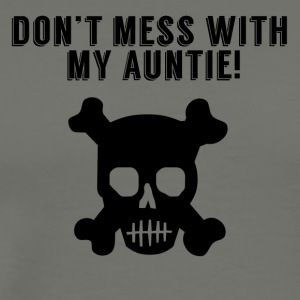 Don't Mess With My Auntie - Men's Premium T-Shirt