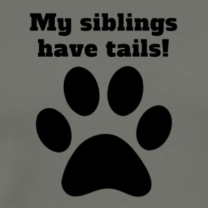My Siblings Have Tails - Men's Premium T-Shirt