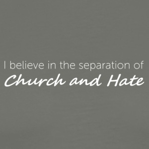 Church and Hate - Men's Premium T-Shirt
