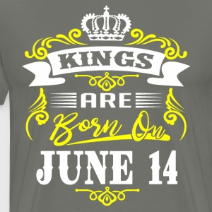 Kings are born on JUNE 14 - Men's Premium T-Shirt