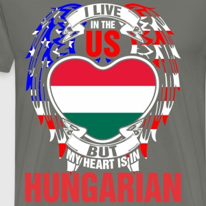 I Live In The Us But My Heart Is In Hungarian - Men's Premium T-Shirt