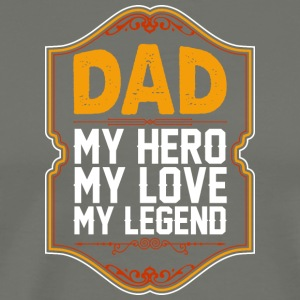 Dad My Hero My Love My Legend - Men's Premium T-Shirt