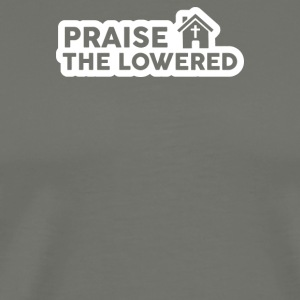 Praise the lowered - Men's Premium T-Shirt