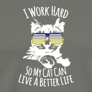 I Work Hard So My Cat Can Live A Better Life Shirt - Men's Premium T-Shirt