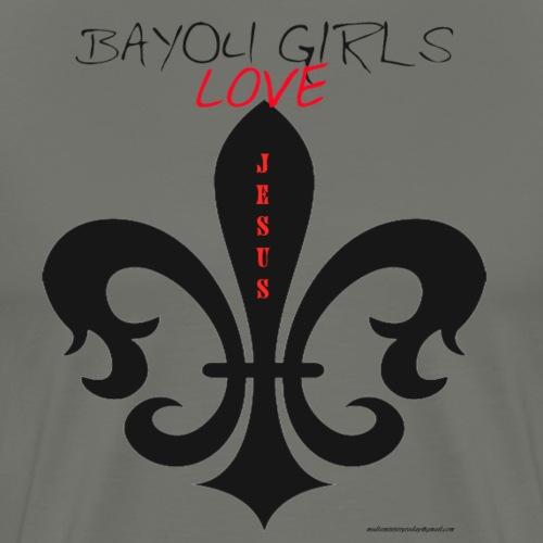 BAYOUGIRLS LOVES JESUS - Men's Premium T-Shirt