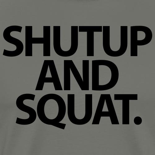 Shutup type Gym Motivation - Men's Premium T-Shirt