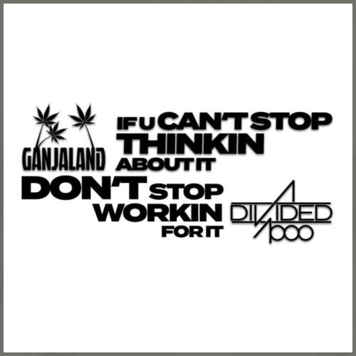 Ganjaland Don't Stop Thinking - Men's Premium T-Shirt