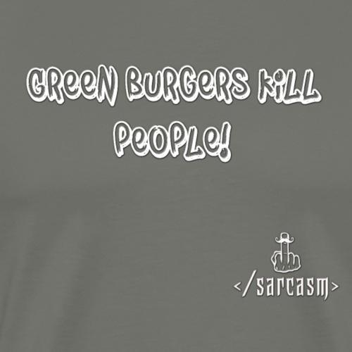 Ramsayism # 5 - Green burgers kill people! - Men's Premium T-Shirt