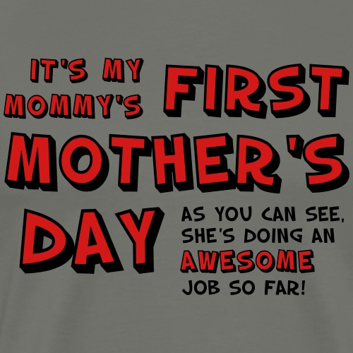 Mommy's First Mother's Day - Men's Premium T-Shirt