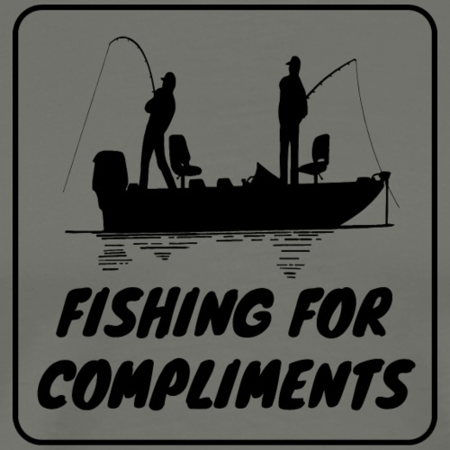 Fishing for Compliments - Men's Premium T-Shirt