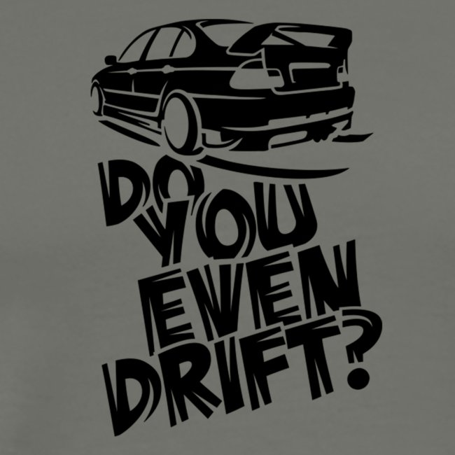 Do you even drift