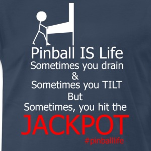 Pinball IS Life - Men's Premium T-Shirt