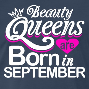 Beauty Queens Born in September - Men's Premium T-Shirt