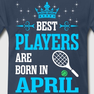 Best Players Are Born In April - Men's Premium T-Shirt