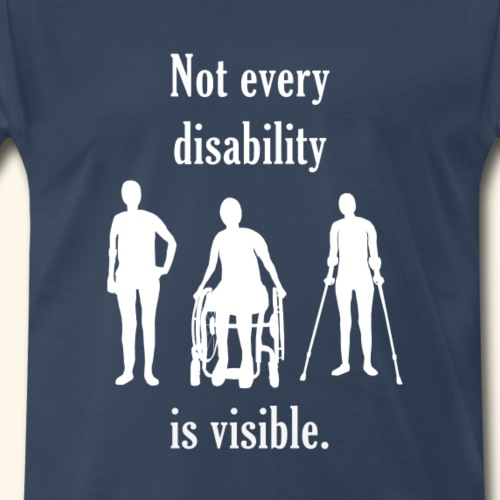 Not Every Disability is Visible - Men's Premium T-Shirt