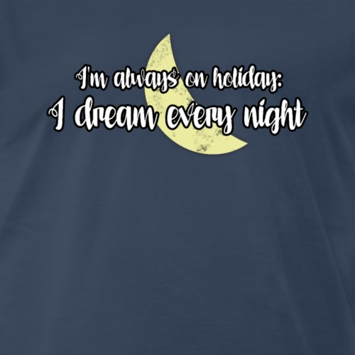 Black&White Always On Holiday With Dreams and Moon - Men's Premium T-Shirt