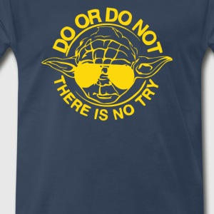 Do or Don t do no try - Men's Premium T-Shirt
