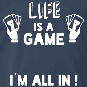 LIFE IS A GAME - IAM ALL IN white - Men's Premium T-Shirt