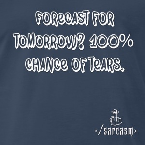 Ramsayism # 3 - Forecast for tomorrow... - Men's Premium T-Shirt