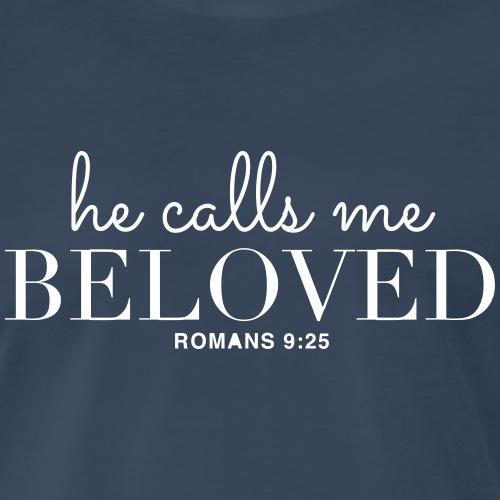 He calls me Beloved ROMANS 9:25 - Men's Premium T-Shirt