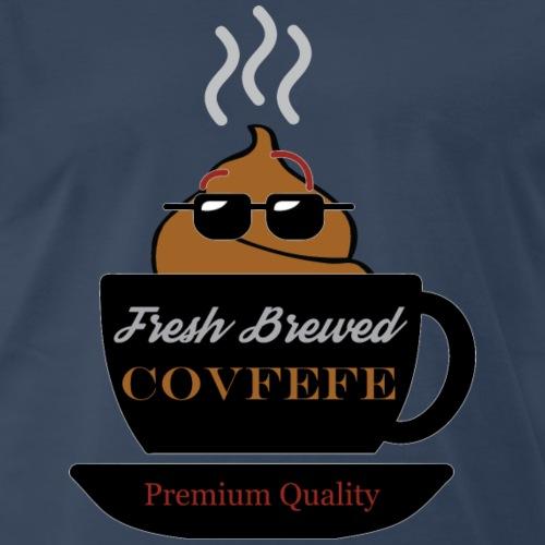 Fresh Brewed Covfefe - Men's Premium T-Shirt