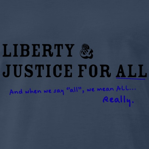 Liberty and Justice for ALL - Men's Premium T-Shirt