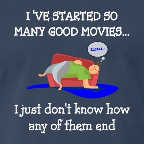 I've started so many good movies... - Men's Premium T-Shirt