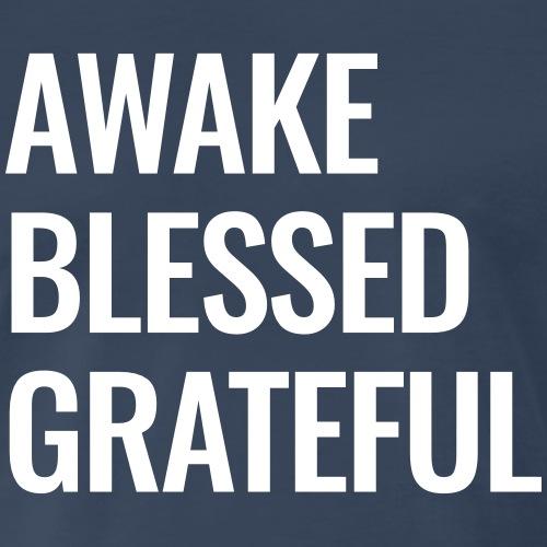 Awake Blessed Grateful - Men's Premium T-Shirt
