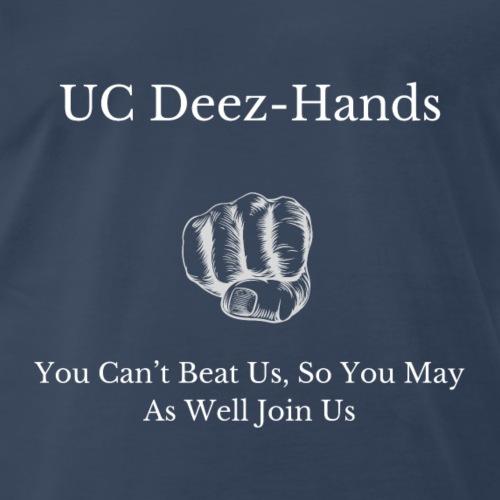 UC Deez-Hands Can't Beat Us - Men's Premium T-Shirt