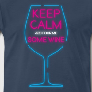 Keep Calm and pour me some wine - Men's Premium T-Shirt