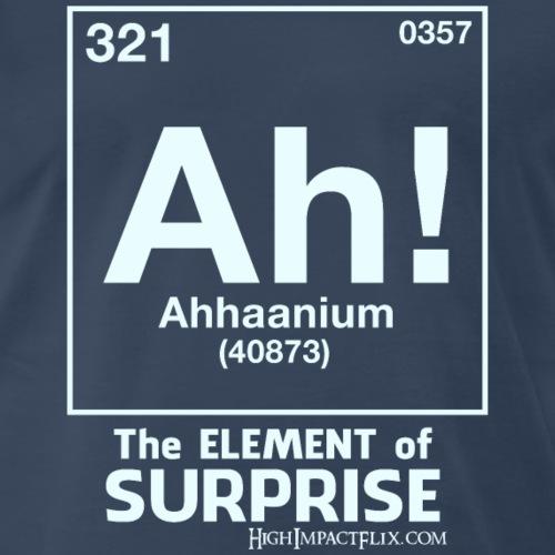 Ah! the Element of Surprise WHITE - Men's Premium T-Shirt