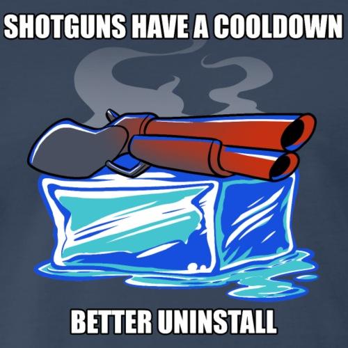 Shotguns have a cooldown... - Men's Premium T-Shirt